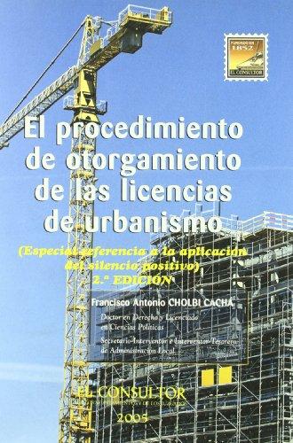 9788470523779: El procedimiento de otorgamiento de las licencias de urbanismo: (especial referencia a la aplicación del silencio positivo)