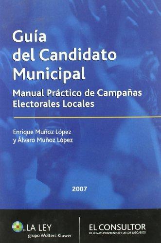 9788470524059: GUIA DEL CANDIDATO MUNICIPAL. MANUAL PRACTICO DE CAMPAÑAS