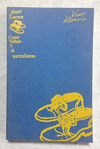 Cesar Vallejo y el Surrealismo: Larrea, Juan