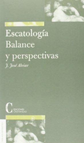 Escatologia balance y perspectiva: Alviar, José