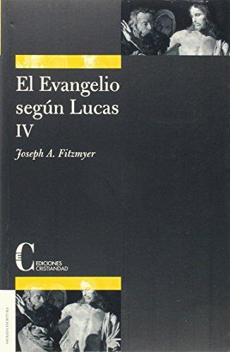 9788470574771: Evangelio según Lucas, El. Tomo IV