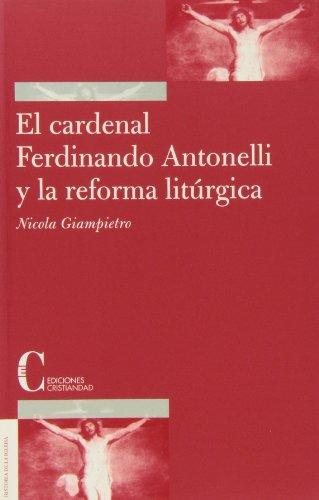 9788470574962: El cardenal Ferdinando Antonelli y la reforma litúrgica