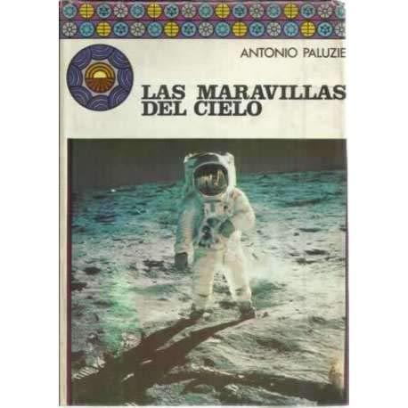 Las maravillas del cielo - Astronomia y: VV.AA