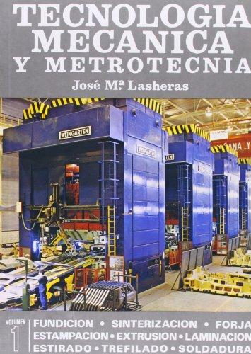TECNOLOGIA MECANICA Y METROTECNIA - 2 TOMOS: Jose Maria Lasheras Esteban