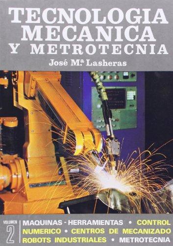 9788470630897: Tecnología mecánica y metrotecnia Tomo II