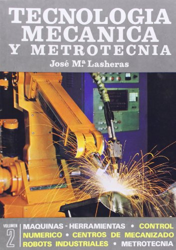 9788470630897: Tecnologia mecanica y metrotecnica II