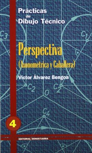 PRACT.DIBUJO TECNICO 4.PERSPECTIVA (Axométrica y Caballera): Víctor Álvarez Bengoa
