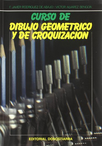 Curso de dibujo geométrico y de croquización: Rodríguez de Abajo,