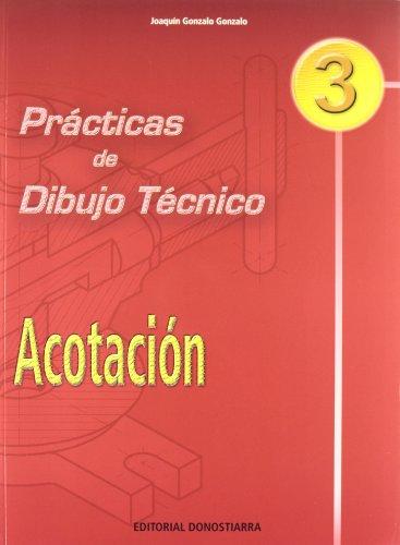 Practicas de dibujo tecnico. Acotación.: Gonzalo Gonzalo, Joaquin