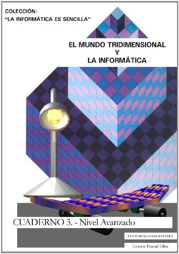 9788470633355: El mundo tridimensional y la informática. Cuaderno III. (Informatica Es Sencilla) - 9788470633355