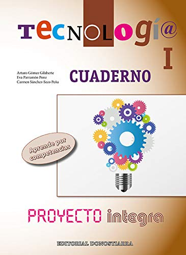 Tecnología I : cuaderno : proyecto integra: Arturo . .