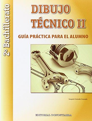 9788470635403: Dibujo Técnico II: 2º Bachillerato. Guía Práctica para el alumno. - 9788470635403