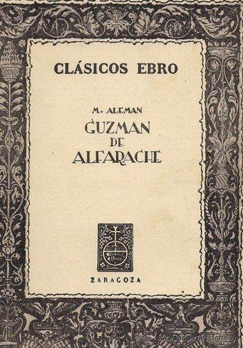 9788470640759: Guzman De Alfarache (Biblioteca Clasica Ebro, Serie Prosa, XXI)