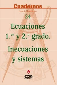 03).cuaderno 24: ecuaciones 1er./2o.grado.inecuaciones: Martínez Medina, César/Ríos
