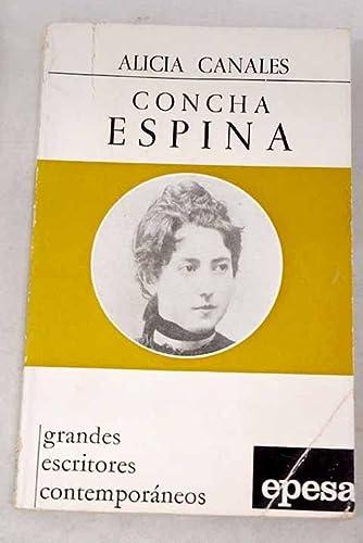 Concha Espina (Grandes escritores contemporaneos ; 75) (Spanish Edition): Canales, Alicia
