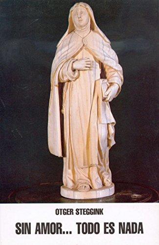 9788470681868: Sin amor... todo es nada: Afectividad y vida espiritual en santa Teresa