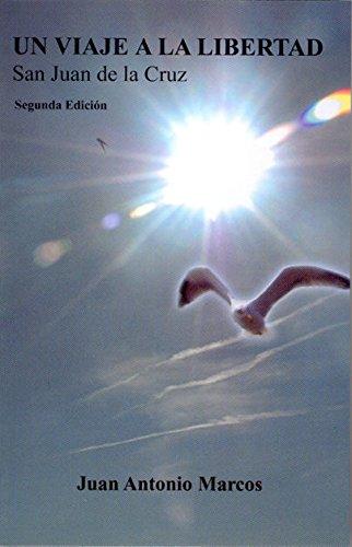 9788470683305: Un viaje a la libertad, San Juan de la Cruz : la experiencia mística en metáforas cotidianas