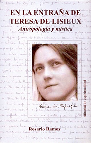 9788470683411: En la entraña de Teresa de Lisieux: Antropología y mística