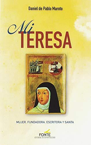 9788470684715: Mi Teresa: Mujer, fundadora, escritora y santa