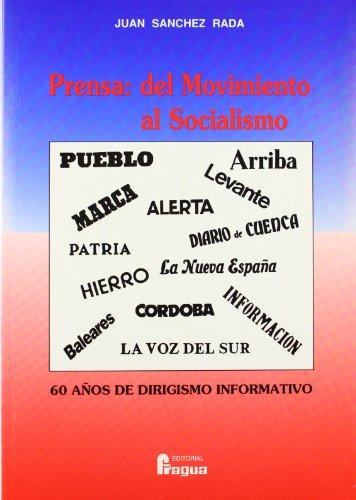 9788470740817: Prensa, del movimiento al socialismo: 60 años de dirigismo informático (Spanish Edition)