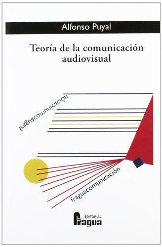 Teoría de la comunicación audiovisual (Paperback): Alfonso Puyal Sanz