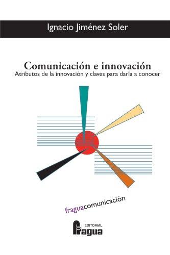 Comunicación e innovación (Spanish Edition): Soler, Ignacio Jimenez
