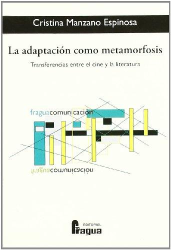 9788470742668: La adaptaciA³n como metamorfosis : transferencias entre el cine y la literatura