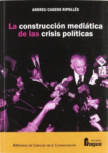 9788470742750: Construccion mediatica de las crisis politicas, la