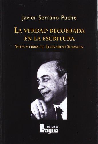 La verdad recobrada en la escritura : Serrano Puche, Javier