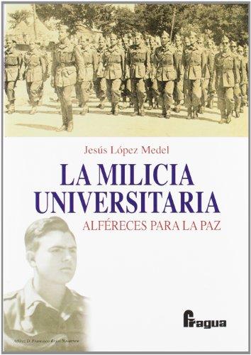 9788470745126: La milicia universitaria : alféreces para la paz