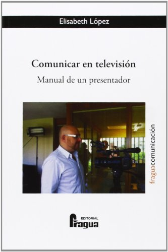 9788470745256: Comunicar en televisión : (manual de un presentador)