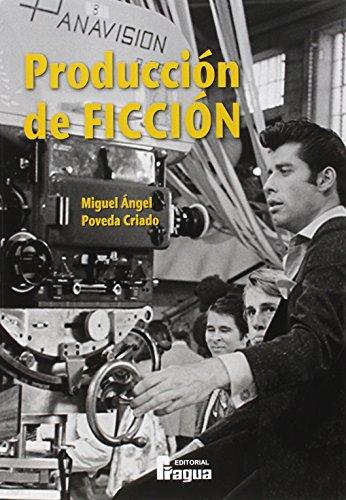 Producción de ficción: Poveda Criado, Miguel