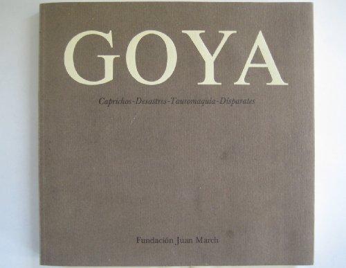 9788470751318: Goya: Caprichos, Desastres, Tauromaquia, Disparates : [exposición] (Spanish Edition)