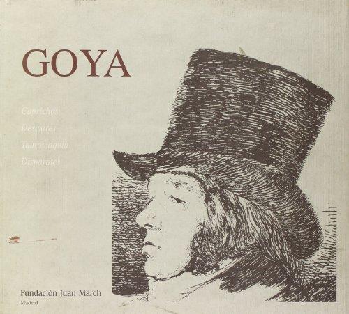 Goya: Caprichos, Desastres, Tauromaquia, Disparates (Spanish Edition): Perez Sanchez, Alfonso E