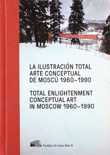 9788470755569: La ilustración total : arte conceptual de Moscú, 1970-1990
