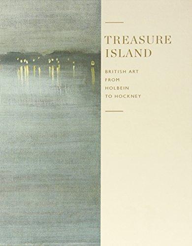 Treasure Island. British Art From Holbein To Hockney: Vv.Aa.