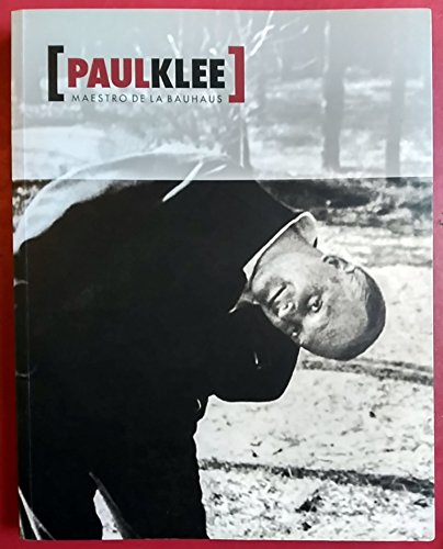 9788470756122: Paul klee: maestro de la bauhaus (cat.exposicion) (español)
