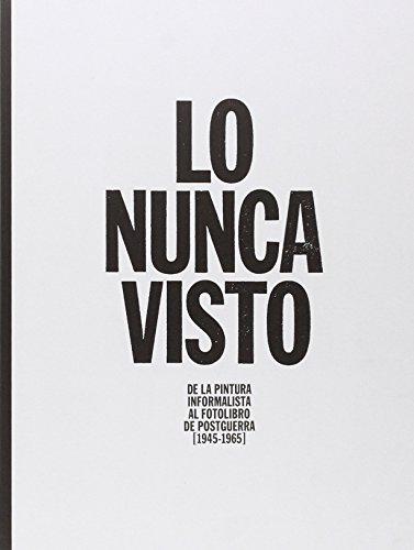 Lo Nunca Visto: De la Pintura Informalista: del Junco, Manuel