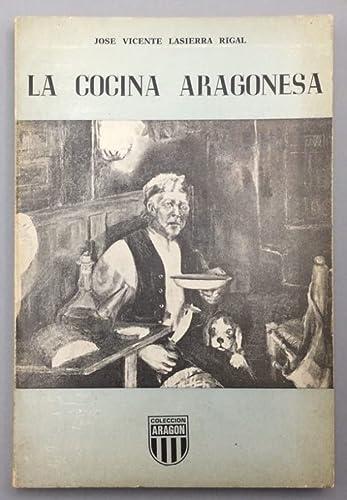 9788470780646: La cocina aragonesa (Coleccion Aragon) (Spanish Edition)