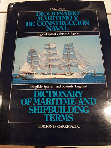 9788470790812: Diccionario maritimo y de construccion naval: Ingles-espanol y espanol-ingles = Dictionary of maritime and shipbuilding terms : English-Spanish and Spanish-English