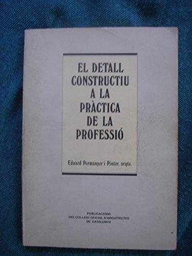 9788470802102: EL DETALL CONSTRUCTIU A LA PRACTICA DE LA PROFESSIO
