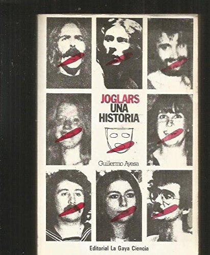 JOGLARS UNA HISTORIA. 1ª edición: AYESA, Guillermo