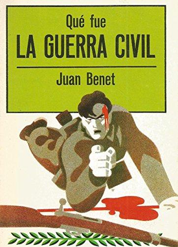 Que fue la guerra civil (Biblioteca de divulgacion politica) (Spanish Edition) (8470809776) by Juan Benet