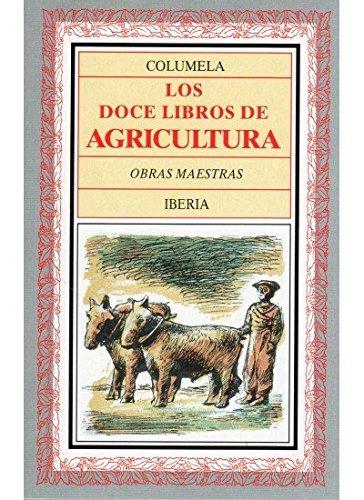 9788470820502: Los Doce Libros de Agricultura ( 2 volúmenes) (LITERATURA-OBRAS MAESTRAS IBERIA)