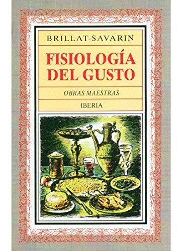 Fisiologia del Gusto (Spanish Edition): J. A. Brillat-Savarin