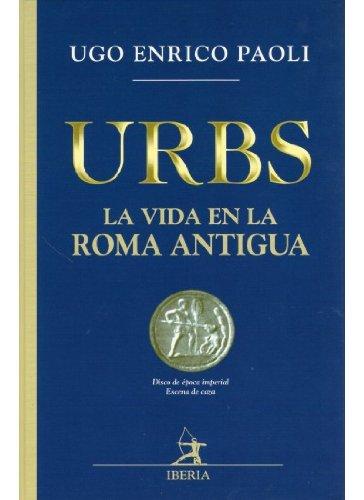 9788470822704: Urbs : la vida en la Roma antigua