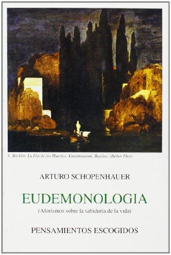 9788470830174: EUDEMONOLOGIA y PENSAMIENTOS ESCOGIDOS, Schopenhauer