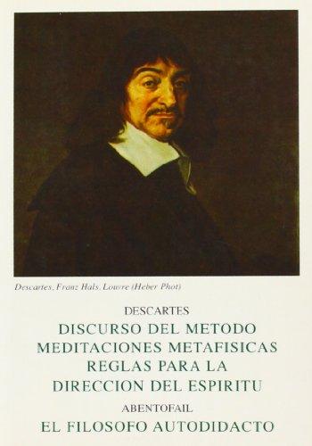 El filósofo autodidacto: Descartes ; Discurso del: Abentofail (Ibn Tufayl,