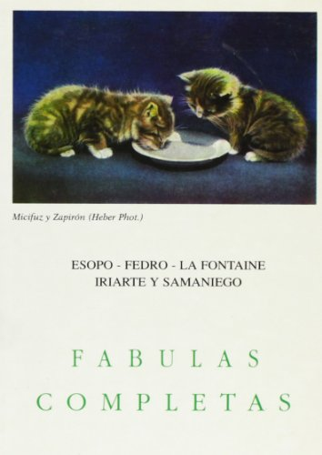 FABULAS COMPLETAS: Esopo, Fedro, La Fontaine, Samaniego: Bautista Bergua, Juan