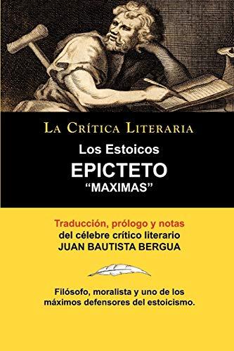 9788470831430: Los Estoicos: Epicteto: Maximas. La Crtica Literaria. Traducido, Prologado y Anotado Por Juan B. Bergua. (LA CRITICA LITERARIA)